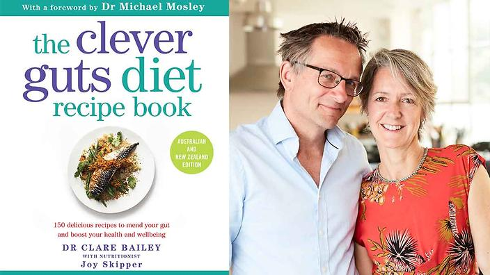 The Clever Guts Diet and Michael Mosley and Clare Bailey