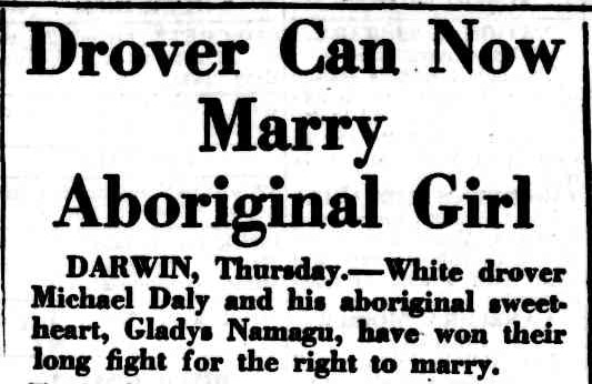 Drover can now marry Aboriginal Girl The Canberra Times