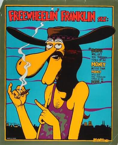 Freewheelin Franklin was a member of The Fabulous Furry Freak Brothers, an underground comic about stoner characters created by American artist Gilbert Shelton.